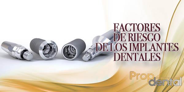 factores de riesgo de los implantes dentales