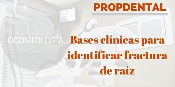 bases clinicas para identificar fractura de raíz
